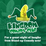 The Kingdom Comedy Club every Tuesday night